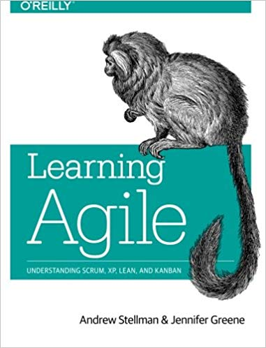 Learning Agile: Understanding Scrum, XP, Lean, and Kanban 1st Edition