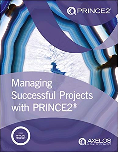 Managing Successful Projects with PRINCE2: 2017 Edition