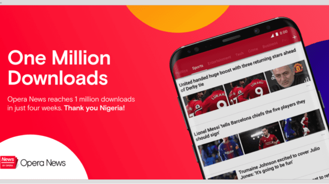 Opera News reaches 1 Million Downloads in just Four Weeks and becomes the Number One News App on Google Play Store in Nigeria