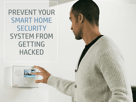 How to Prevent your Smart Home Security System from Getting Hacked