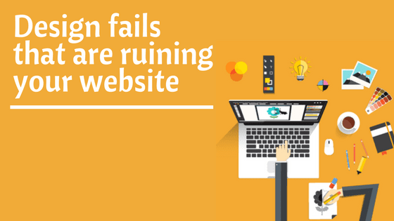 Design fails that are ruining your website