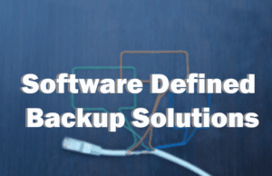 Why should SMBs deploy Software Defined Backup Solutions