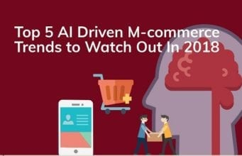 Top 5 AI-driven M-Commerce Trends That Will Shape 2018