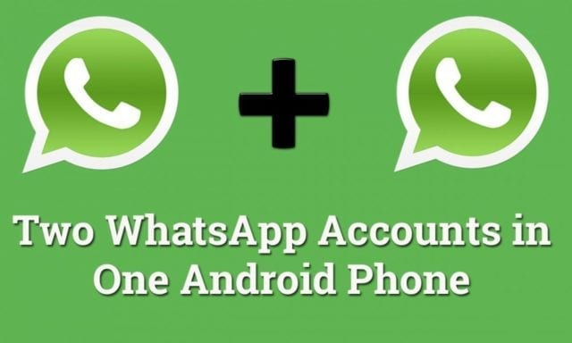 Two WhatsApp Accounts in One Android Phone
