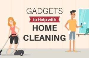 Gadgets to Help in home Cleaning