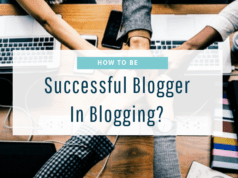 How to be Successful in Blogging