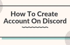 How To Create Account On Discord