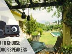How to Choose Outdoor Speakers