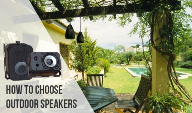 How to Choose Outdoor Speakers