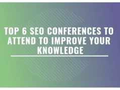 Top 6 SEO Conferences To Attend To Improve Your Knowledge