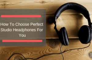 How To Choose Perfect Studio Headphones For You