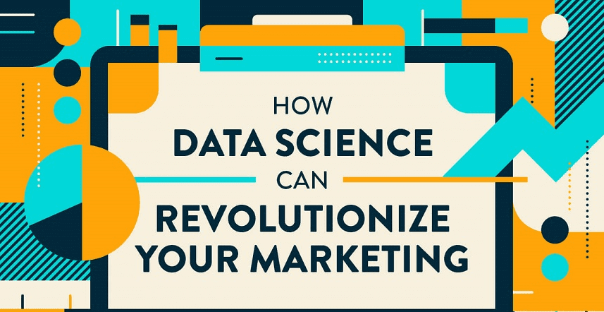 Don't Underestimate What Data Science Can Do For Your Marketing
