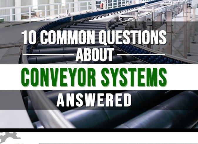 10 Questions about Conveyor Systems (Infographic)