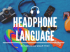 Understanding Headphone Jargon, Language, and Lingo