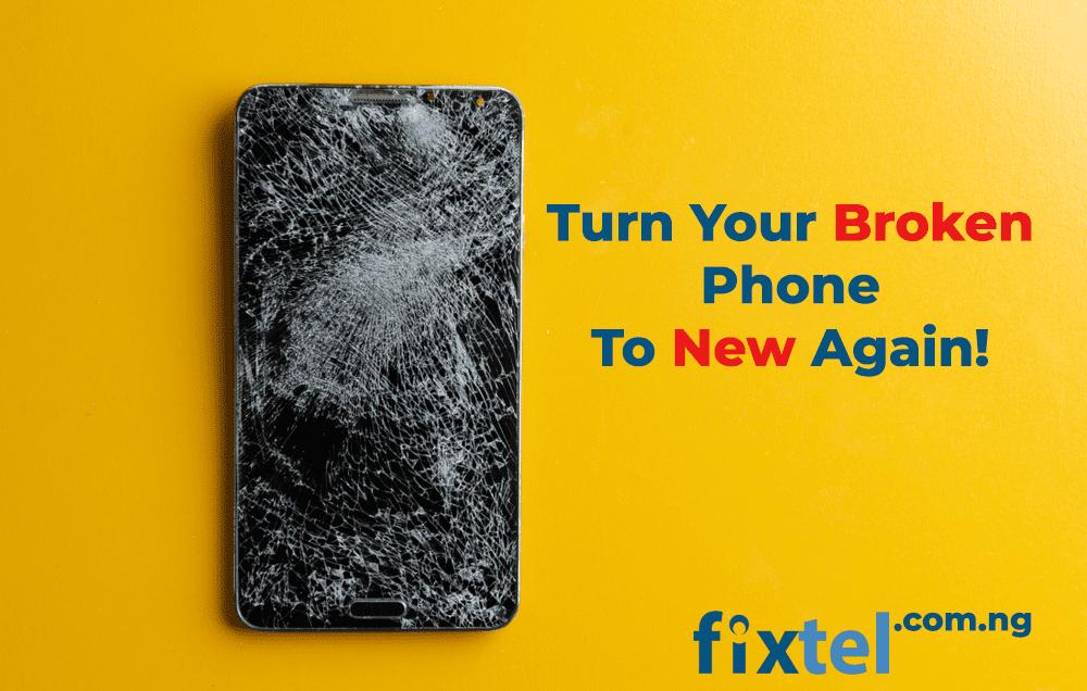 broken phone screen repair fixtel lagos