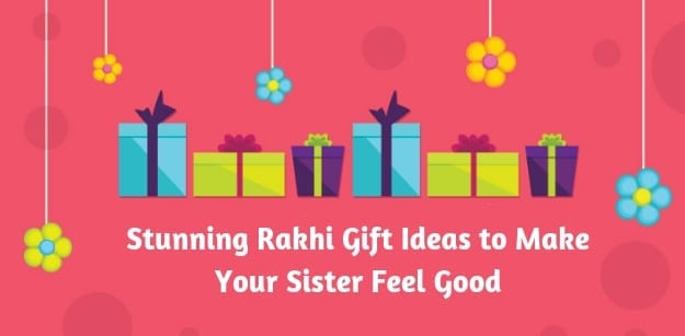 Make Your Sister Feel Lucky with Special Rakhi Gifts