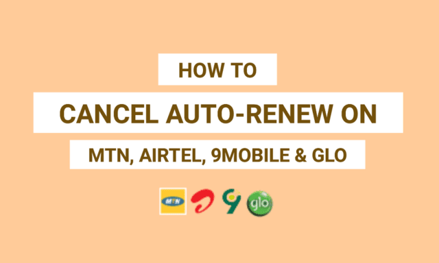 How to Cancel Auto-renew on MTN, Airtel, 9Mobile, and Glo