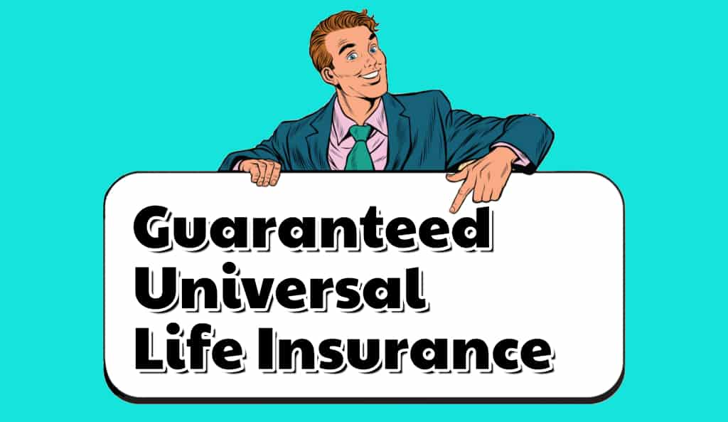 Does Guaranteed Universal Life Insurance Provide Lifetime ...