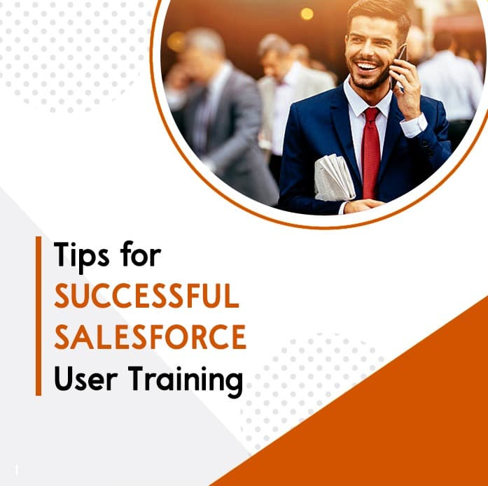 Tips For Successful Salesforce User Training