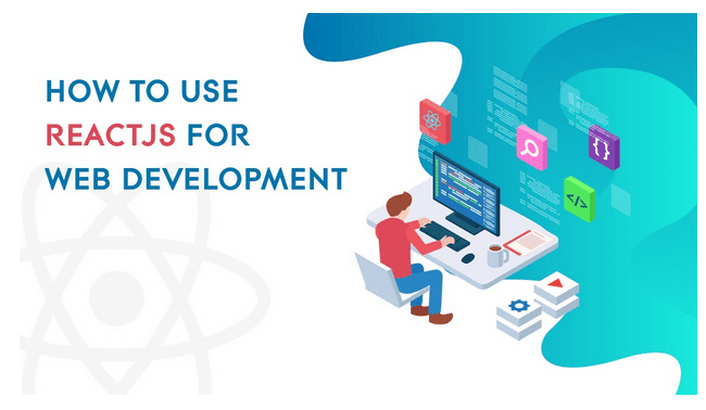 How to Use ReactJS for Web Development