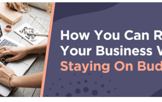 How You Can Rebrand Your Business While Staying On Budget