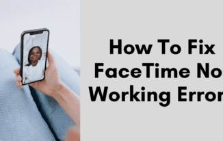 How To Fix FaceTime Not Working Error?